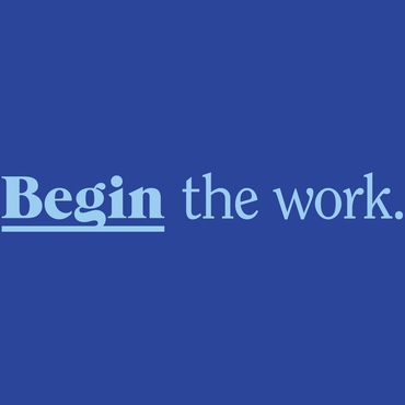 Begin the work